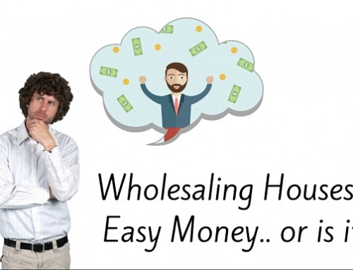 Wholesaling Houses is Easy Money…OR IS IT?