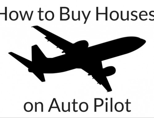 How to Buy Houses on Auto Pilot