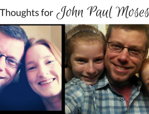 Thoughts for John Paul Moses