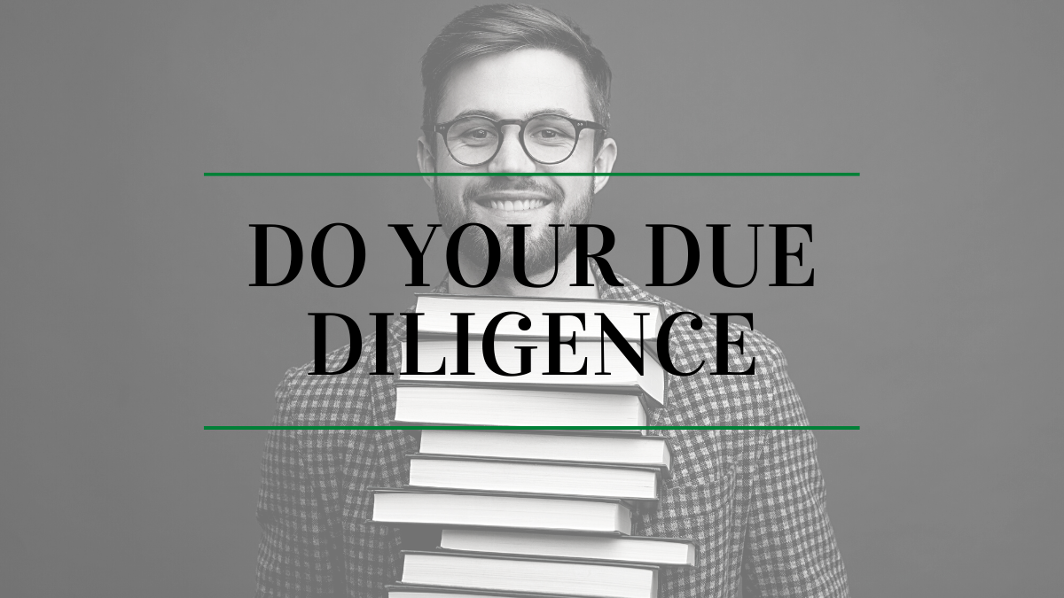 DO YOUR DUE DILIGENCE