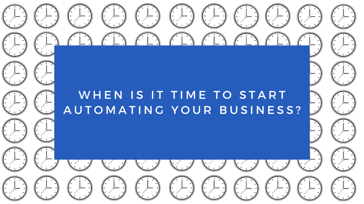 when is it time to start automating your business