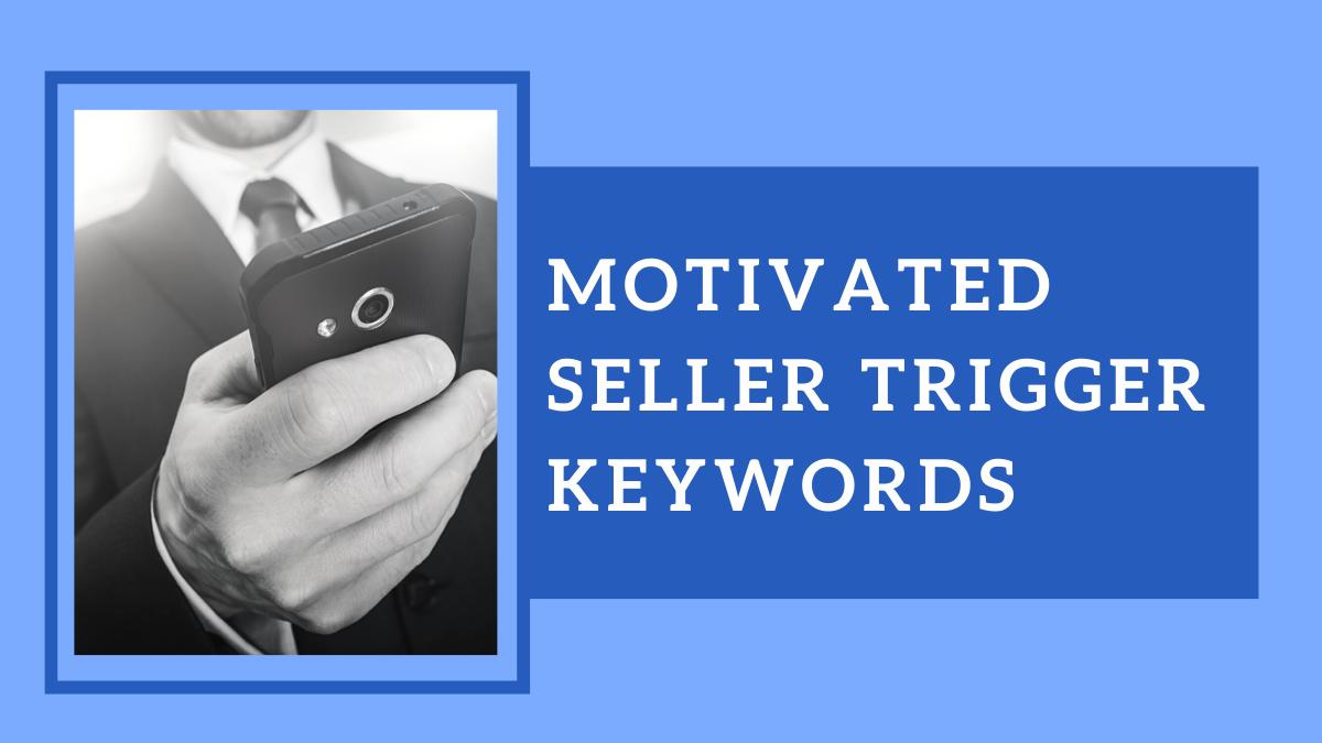 motivated seller trigger keywords