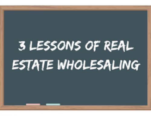 The 3 Lessons of Real Estate Wholesaling