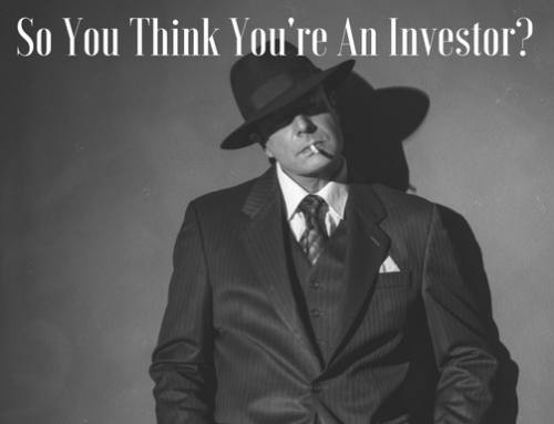 So You Think You're An Investor?