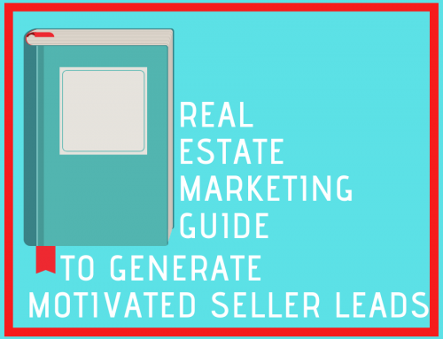 Real Estate Marketing Guide to Generate Motivated Seller Leads