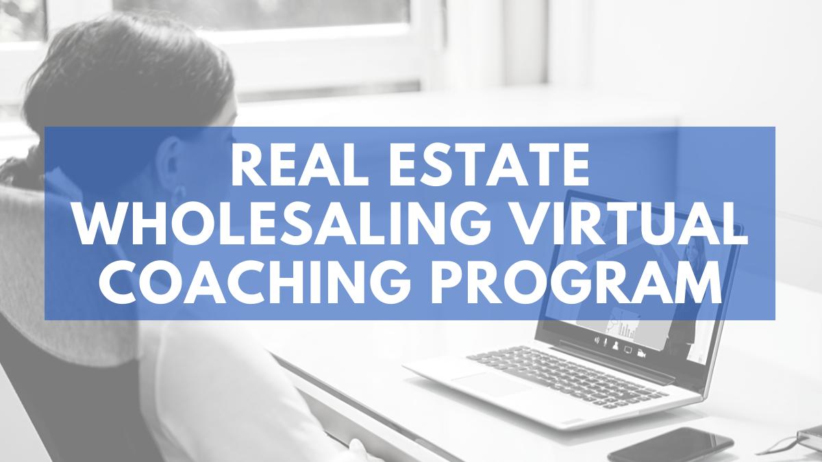 Bad Ass Real Estate Wholesaling Virtual Coaching Program