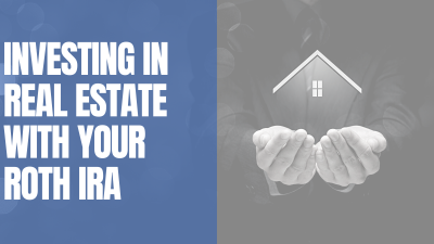 Investing in Real Estate with your Roth IRA