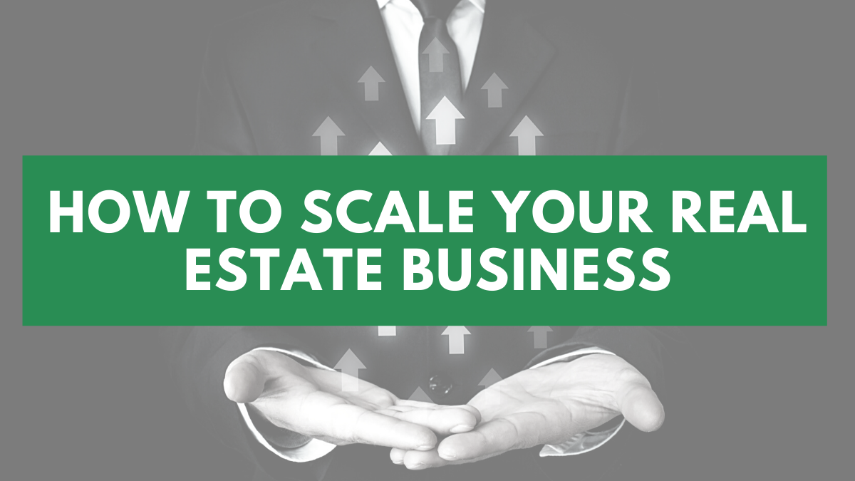 how to scale real estate business