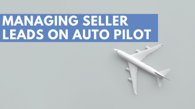 Managing Seller Leads on Auto Pilot