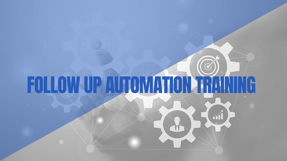 Follow Up Automation Training