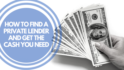 How to Find a Private Lender and Get the Cash You Need