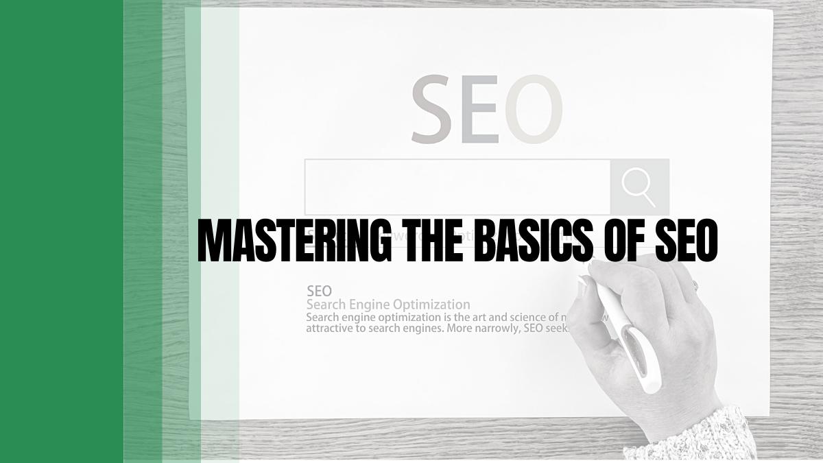 Mastering the Basics of SEO