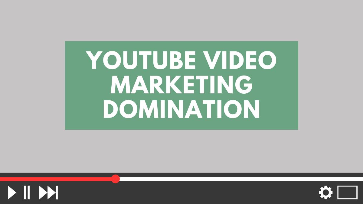 YouTube Video Marketing Domination