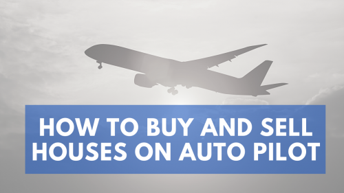 how to buy and sell houses on auto pilot